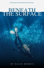 Beneath the Surface by inlovewithLife101