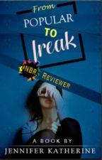 From Popular to Freak by jenniferkatherine7
