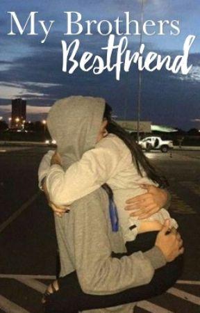 My brothers bestfriend | Anthony Trujillo & Tessa Brooks Fanfic ♡ by Chanthonyohio