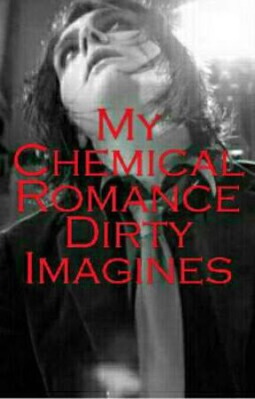 My Chemical Romance Dirty Imagines by RayToroIsBae