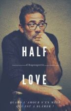 Half love. by Chapoupette