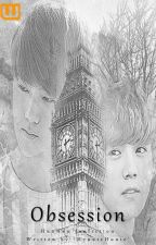 Obsession: Silence to Death [HUNHAN] by Kookies_n_Cum