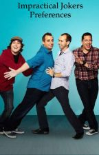 Impractical Jokers Preferences by impracticalfan99