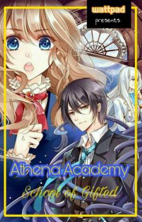 Athena Academy: _School of Gifted_ by ScarletHeart328