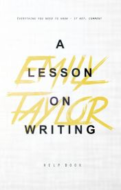 A Lesson On Writing by taylorink