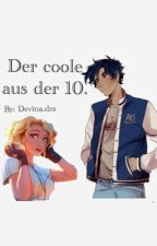 Der Coole Aus der 10. -(Percabeth) by MythicStories