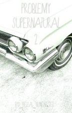 Problemy Supernatural/Nr 2 by _Della_Winchester