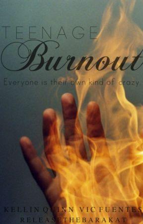 Teenage Burnout   Kellic (boyxboy) [STILL BEING WRITTEN] by ReleaseTheBarakat