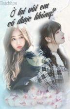 SinRin | Ở lại với em có được không? - by Matchitow [FULL][NC16] by Matchitow