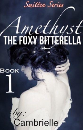 Ti Amo : The Foxy Bitterella (Say,I Love You Book 1)