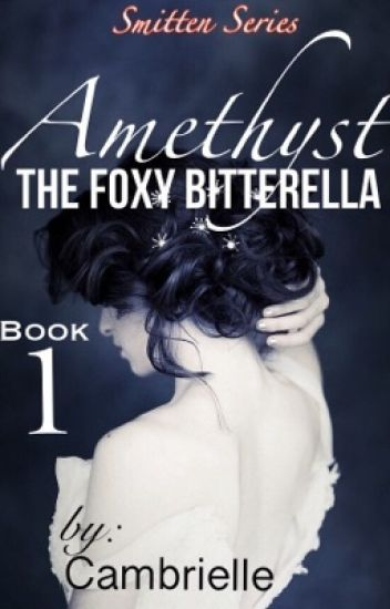 Ti Amo : The Foxy Bitterella (Say,I Love You Book 1)(Wattys2016)