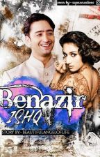 Benazir Ishq by beautifulangeloflife