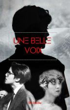 UNE BELLE VOIX [HunHan] by Han_HunHan