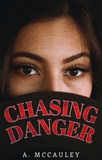 Chasing Danger (editing)