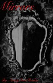 mirrors by AveryLunaRocker