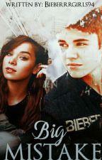 BIG MISTAKE /zavrsena/ by Bieberrrgirls94