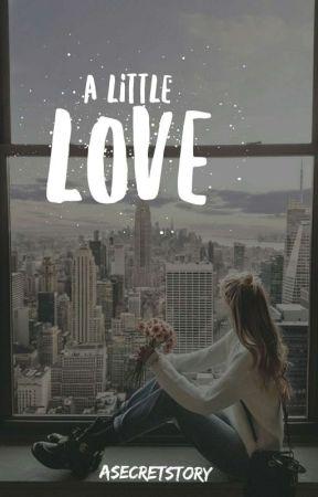 a little love by asecretstory_