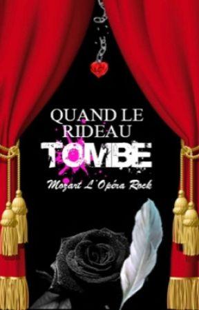 QUAND LE RIDEAU TOMBE {FanFiction Mozart l\'Opéra Rock} - CHAPITRE 18 ...