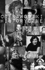 Ciekawostki historyczne by Queen__Rose_