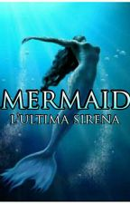 Mermaid - L'ultima sirena  by Read4passion