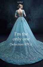 I'm the only one (Selection Rpg) by azzkor