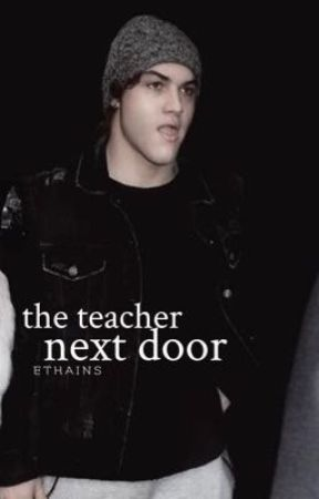 the teacher next door - ethan dolan by tyreeceparkhurst
