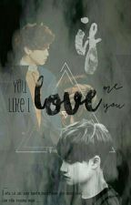 [CHUYỂN VER-CHANSOO] IF YOU LOVE ME LIKE I LOVE YOU by MOoMaii7