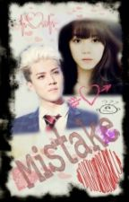 Mistake (Sehun FF) by Ms_fangirl1007
