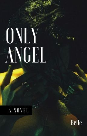 Only Angel [h.s] by queenofthewhitecity