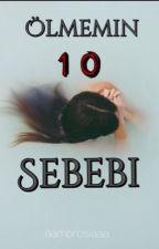 Ölmemin 10 Sebebi by aambrosiaaa