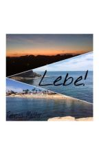 Lebe! by MissBexy11