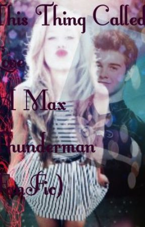 This Thing Called Love (A Max Thunderman FanFic) by blxrryeyed
