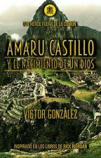Amaru Castillo y el nacimiento de un Dios by GoldenPaladin