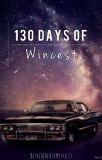 130 Days Of Wincest by BeTheSammyToMyDean