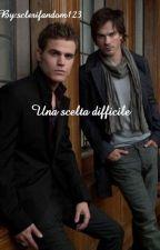 Una Scelta Difficile  by sclerifandom123