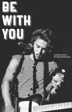 Be with you// Bradley Simpson by rosesandboybands