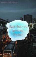 Signs That You Grew Up Filipino by Al_saavedr954