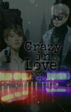 Crazy In Love - (Hiatus) by luidiaseu