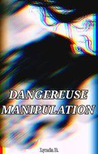 DANGEREUSE MANIPULATION (Captive) by Lyndab8