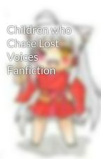 Children who Chase Lost Voices Fanfiction by InukoTaishoDragneel