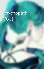 Psychopath - Vol.1 by Xx_Min_Salve_xX