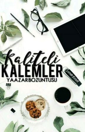 Kaliteli kalemler  by Yaazarbozuntusu