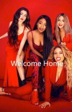 Welcome Home (Fifth Harmony/You) by Alycia_Jasmiin