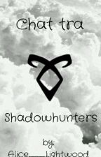 CHAT TRA SHADOWHUNTERS by Ali__Lightwood