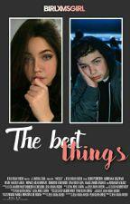 The Best Things • Joey Birlem • by birlxmsgirl