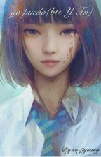 yo puedo(bts Y Tu) by so-jiyoung