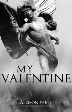 My Valentine by allisonpaigeofficial