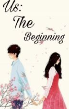 Us:The beginning (CURRENTLY BEING REVISED) by theUntouchable893