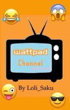 Wattpad Channel by Loli_Saku