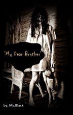 'My Dear Brother' by EnajlaAljane